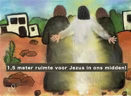 anderhalve meter ruimte voor Jezus in ons midden